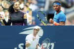 Serena, Serena, serena nadal murray confirmed for australian open, Us open